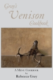 Gray's Venison Cookbook