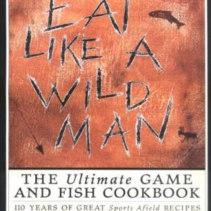 Eat Like a Wild Man